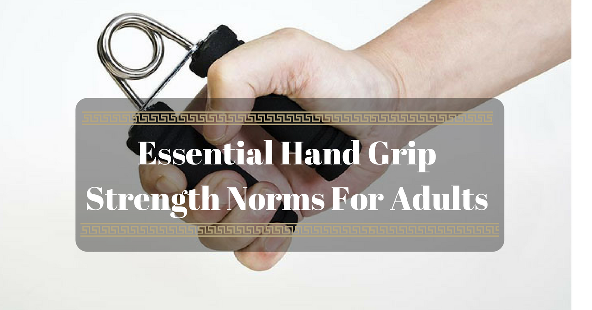 Essential Hand Grip Strength Norms For Adults