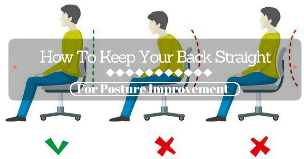 How To Keep Your Back Straight