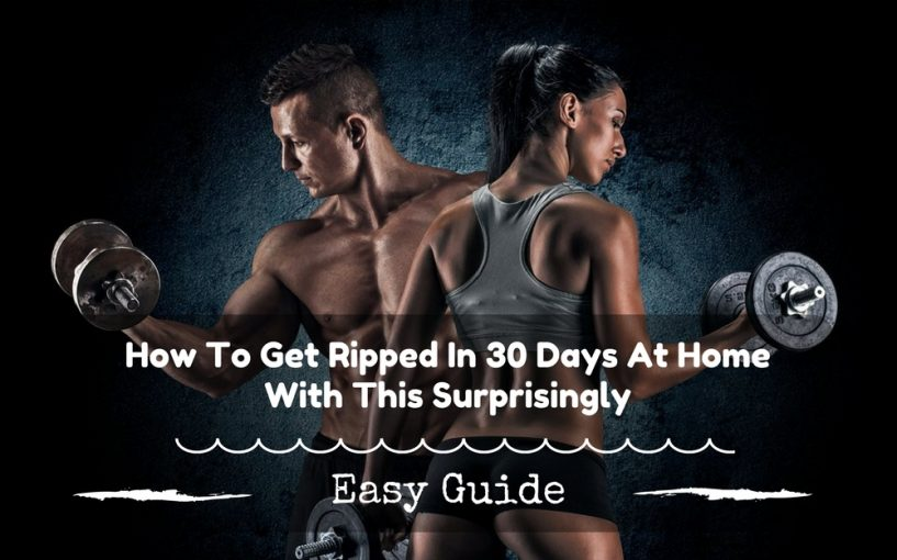 get ripped 30 days